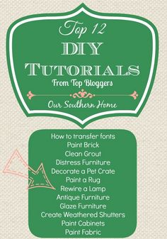 Our Southern Home   Top 12 DIY Tutorials   www.oursouthernho...