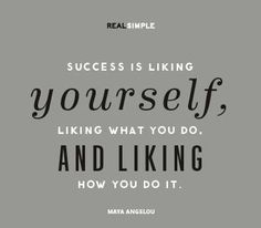 Quote by Maya AngelouThis is very truthSo True!Who else agrees with this. Congrats on doing what you love