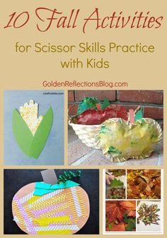 Get out the scissors! 10 Fall-themed activities to promote scissor skills practice with your kids. www.GoldenReflectionsBlog.com