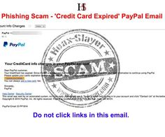 PHISHING - 'Credit Card Expired' PayPal Email  The email is not from PayPal. It is a phishing scam designed to trick you into sending your PayPal account login credentials and credit card details to online criminals.