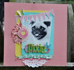 Cute picture scrapbooking for dogs. BTW That is not our pixie! our pixie is a shih tzu:)