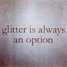 Glitter is a must!