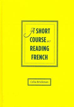A short course in reading French / Celia Brickman.