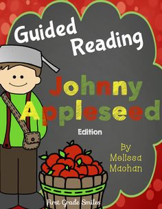 Guided Reading pack about Johnny Appleseed - includes pre-reading, comprehension, word work, assessment and MORE!