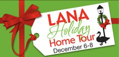 2013 LANA Holiday Home Tour, December 6 - 8.  Friday, December 6, Candlelight Tour 7:00 pm - 9:00 pm  Saturday, December 7 and Sunday, December 8, 1:00 pm - 5:00 pm  The LANA Home Tour Welcome Center is the first stop on the tour and where you will pick up your program and list of homes on the tour. The welcome center is located at the University of Memphis - Lambuth Campus in Varnell-Jones Hall (708 Lambuth Blvd., Jackson, TN)  Visit https://www.facebook.com/LifeInLANA