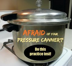 Afraid of your pressure canner? Do this practice test   PreparednessMama
