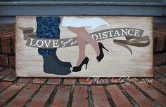Love is Greater Than Distance - Military Couple Painted Wood Sign
