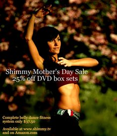 Shimmy Mother's Day Sale 25% off DVD box sets Complete belly dance system now $37.50 Make mom happy :)