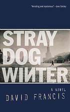 Stray Dog Winter: A Novel [Print]