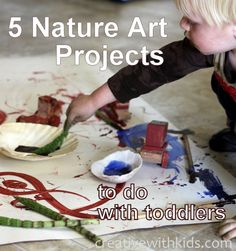 Nature Based Art Projects for Toddlers (fun for parents too!)