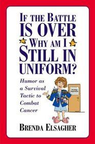 If the Battle is Over, Why am I Still in Uniform~Brenda Elsagher