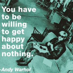 life motto, happy quotes, new life, poster, thought, andi warhol, andy warhol, print, the secret