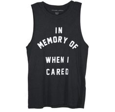 shirt in memory of when i cared black white funny need black muscle tee muscle tank t-shirt letters graphic tee
