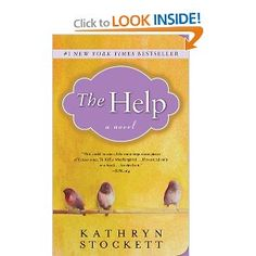The Help - Wonderful novel! Definitely gets you to think. I had a wonderful conversation with my mom (who grew up in the 60s) after we both read this book.