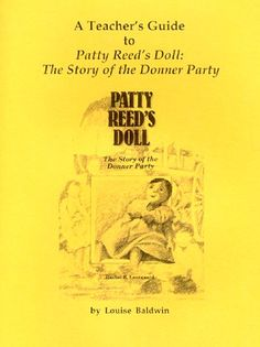 A Teacher's Guide to 'Patty Reed's Doll: The Story of the Donner Party: Louise Baldwin: 9780961735777: Amazon.com: American History -Western Expansion and Pioneering Books  Best for Teachers for Elementary Age Kids