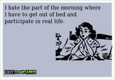 Every Morning.