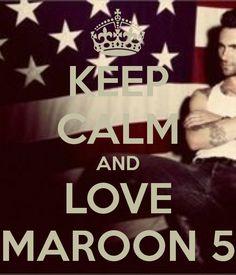 Keep Calm And Love Maroon 5
