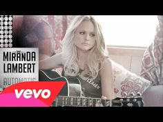 MIRANDA LAMBERT - Automatic (New song)