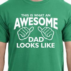 This is what an AWESOME DAD looks like Mens T-shirt tshirt New Dad T shirt Father's Day gift shirt