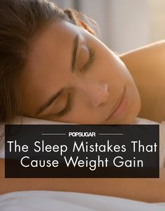 The Sleep Mistakes That Cause Weight Gain