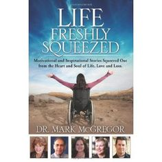 Life Freshly Squeezed: Motivational and Inspirational Stories Squeezed Out from the Heart and Soul of Life, Love and Loss (Volume 1) (Paperback)  http://d6s.us/pinterest.php?p=0615615392