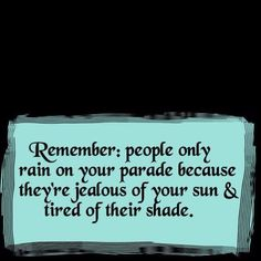 people who rain on your parade...
