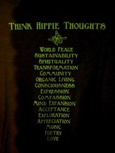 wouldn't you like to be a hippie too? happy thoughts, life, hippie, inspir, hippi thought, peac, quot, shirt, live