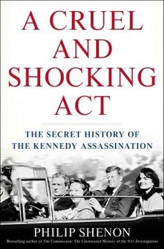 Catalog - A cruel and shocking act : the secret history of the Kennedy assassination / Philip Shenon ; maps by Gene Thorp.