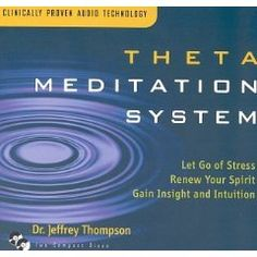 Theta Meditation System: Let Go of Stress, Renew Your Spirit, Gain Insight, and Intuition $17.99
