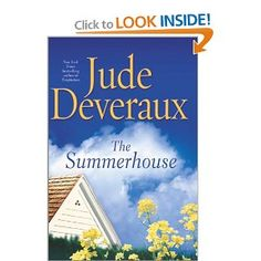 The Summerhouse by Jude Deveraux  click on the link and read a preview !