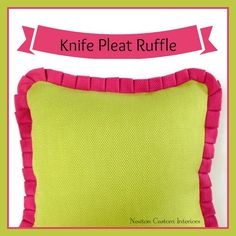 How to make a knife pleat ruffle tutorial from NewtonCustomInteriors.com #sewingtutorials #howtovideos
