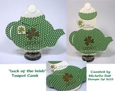A fun teapot shaped card with a little Luck of the Irish.  All supplies are Stampin' Up!  For more fun ideas check out my blog.  http://disneysuitsme.blogspot.com  #Michelle Suit