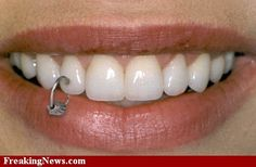 I personally do NOT like this piercing. I have nice teeth, I wouldn't want to drill a hole in them. Who in their right mind would?