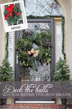 Deck the halls with semi-natural evergreen wreaths - oh my gosh this is a MUST!!!! Awesome tutorial.
