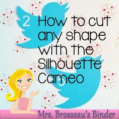 Mrs. Brosseau's Binder: Twitter Message Board - A Silhouette Tutorial.  How to cut any shape with the Silhouette Cameo