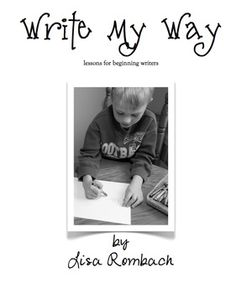 Write My Way lessons for beginning writers Scope & Sequence (sequential list of all the writing lessons available in this program)  ***FREE***