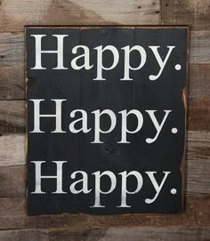 Phil Robertson says it best! *Duck Dynasty  Large Wood Sign - Happy Happy Happy - Subway Sign