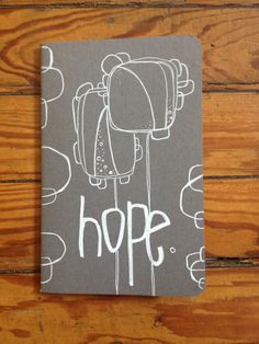 A journal to house all your stories of hope. Yes. :: a little hand illustrated moleskine journal by kelly barton