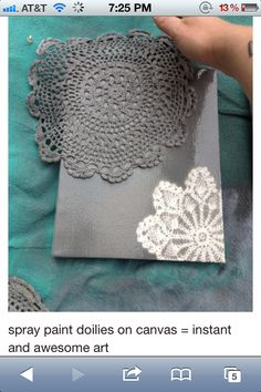 Looking for new decor ideas? Try this neat idea with a dollar store doily and Painter's Touch Spray Paint colour of your choice! Make sure to use light, even strokes for best resuts!