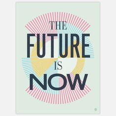 The Future Is Now Print 18x24  by Christopher David Ryan