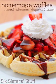 Six Sisters Homemade Waffles with Chocolate Hazelnut Sauce is great for breakfast or dinner!!