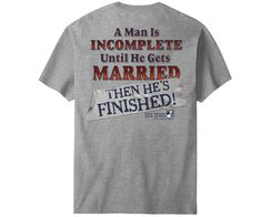 A Man Is Incomplete T-Shirt