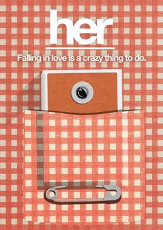 'A heart is not a box that you fill up, it expands the more you love' - Her (2013) / poster by Tom Vanleenhove, via Behance