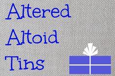 altered altoid tins tutorials DIY altered altoid tins