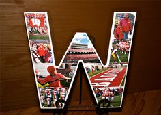 Wisconsin Photo Letter. I painted the 'W' white and cut out photos to fit. Easy and creative way to display pictures.