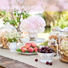 I wish I hosted parties because this set up and these appetizers would be divine for the summer! ...  Easy Summer Appetizers
