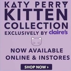 Shop the newest Katy Perry collection! Kitten accessories are now available online & in-store.