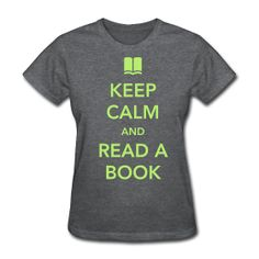 Keep Calm and Read a Book t-shirt http://kreativeinkinder.spreadshirt.com/