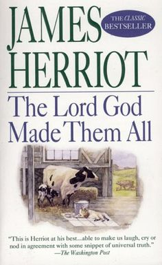 James Herriot: The Lord God Made Them All
