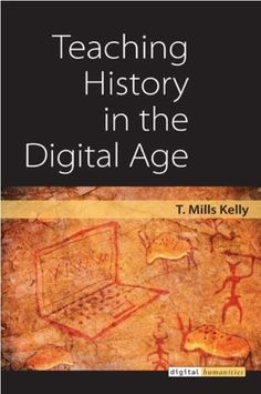 'Teaching History in the Digital Age' - Call for a New Breed of Teachers